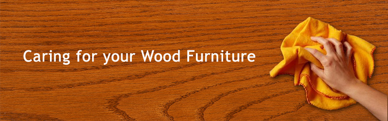 congratulations on acquiring real wood furniture caring for your piece today will help your new purchase become an heirloom of tomorrow care wooden furniture